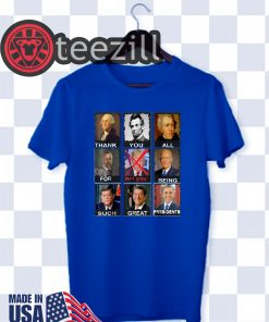 Men's Thank You All For Being Such Great Presidents Not Trump TShirt