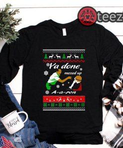 Merry Christmas 2019 Shirt Ya Done Messed Up A-A-Ron TShirt
