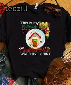 Hallmark Christmas Movies Shirt This Is My Hallmark Christmas Movie Watching Gift TShirt