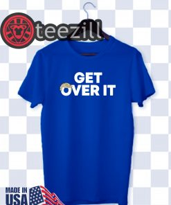 Get over it Shirt Trump Tshirt