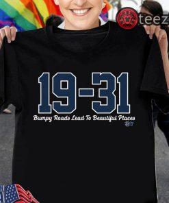 Dave Martinez Shirt - 19-31 Bumpy Roads Lead To Beautiful Places Tshirt