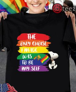 LGBT Snoopy The Only Choice I Made Was To Be Myself Pride Month TShirt