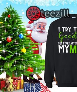 I Try To Be Good But Take After My Mimi Grinch Christmas Shirt