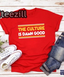 The Culture Is Damn Good T-Shirt Bruce Allen - Washington Redskins Tshirt