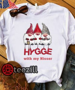 Hygge with my nisser Christmas Tshirt