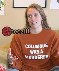 Columbus Was a Murderer Crewneck Shirts