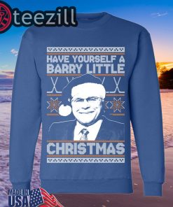 Have yourself a Barry Little Christmas Sweatshirt
