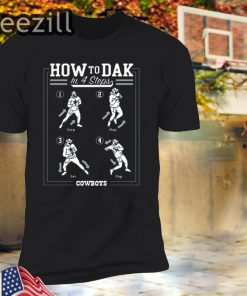 How To DAK In 4 Steps Cowboys T-Shirts