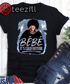 Moira Rose Bébé It's Cold Outside Shirts