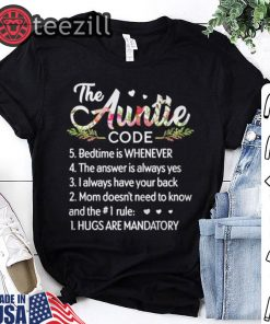 The auntie code bedtime is whenever the answer is always yes shirts