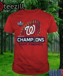 Washington Nationals World Series 2019 Shirt Finish The Fight TShirt
