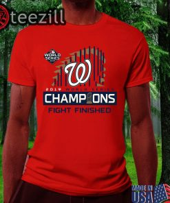 Washington Nationals World Series 2019 Tee Finish The Fight TShirt