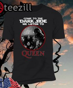 Darth Vader come to the dark side we listen to Queen shirt