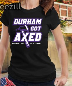 Durham Got Axed Tee