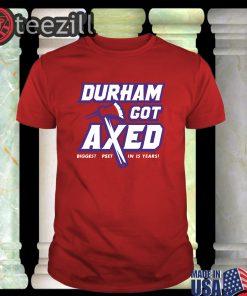 Durham Got Axed Tee - Nacogdoches, TX, College