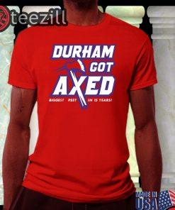 Durham Got Axed Tees - Nacogdoches, TX, College