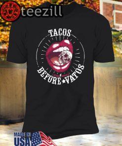 Latina Orgullo Before Vatos Tacos Shirt
