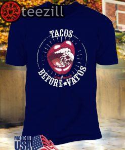 Latina Orgullo Before Vatos Tacos Shirts