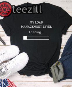 Load Management Funny NBA Shirt