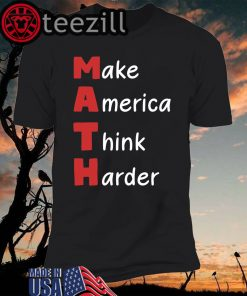 Make America Think Harder T-Shirt