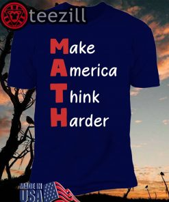 Make America Think Harder T-Shirts