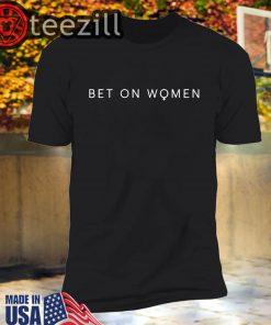 Official Bet On Women Shirt