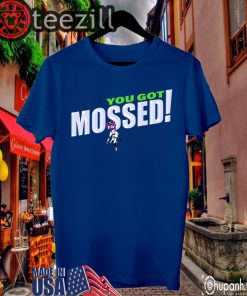 Official You Got Mossed T-Shirt