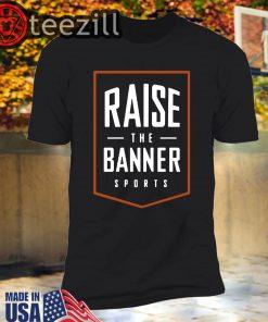 Raise The Banner Sports Shirt Classic Tshirt