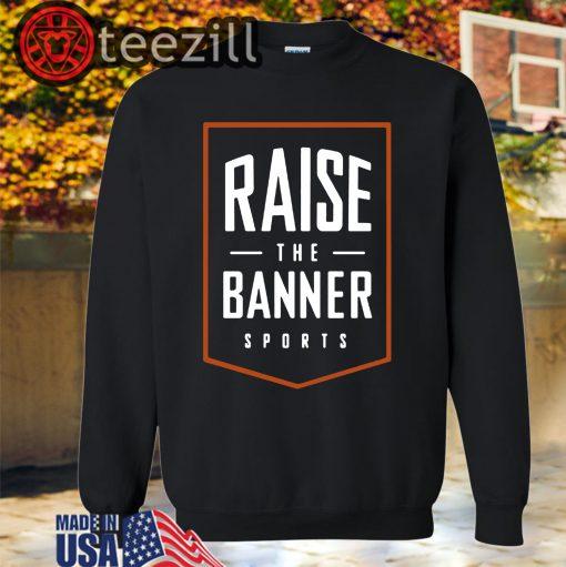 Raise The Banner Sports Shirt Classic Tshirts
