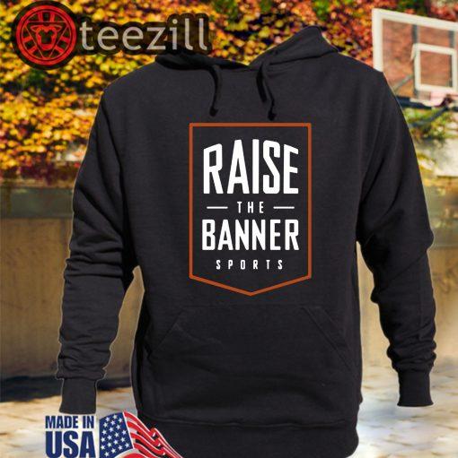 Raise The Banner Sports Shirts Classic Tshirt