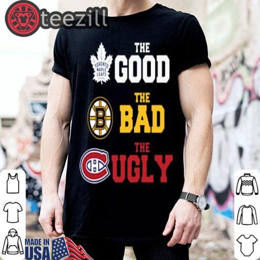 Toronto Maple Leafs The Good Boston Bruins The Bad Montreal Shirt