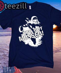 You Got Mossed Football Shirt