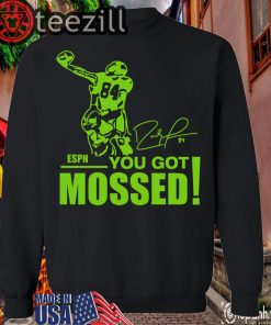 You Got Mossed T-shirt Limited Edition