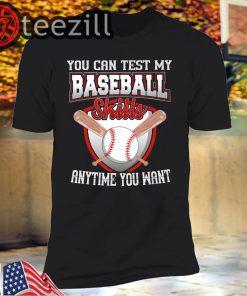 Baseball Player - You Can Test My Baseball Sk Shirt