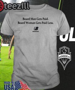 Board Man Gets Paid – Board Woman Gets Paid Less Unbalanced Tee Shirt