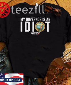 My Governor Is An Idiot The Great Seal Of The State Of California T-Shirt