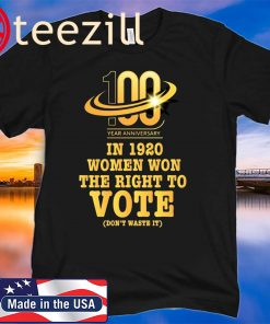 19th Amendment, Women's Right to Vote 100 Years Suffragette T shirt