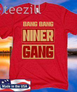 Bang Bang Niner Gang Football San Francisco 49ERS T-Shirt