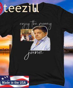 Enjoy the Money Jane T Shirt