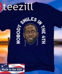 Kawhi Leonard Nobody Smiles in the 4th 2020 Shirts