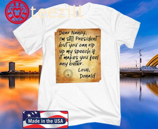 Nancy Political Humor Letter To Pelosi - President Trump Acquitted Shirt