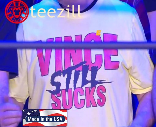 """Vince Still Sucks"" T-Shirt Limited Edition"