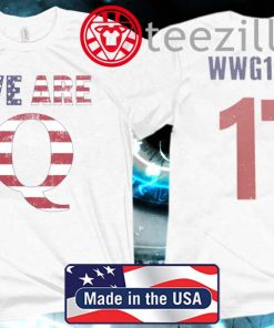 WWG1WGA 17 WE ARE Q OFFICIAL T-SHIRT