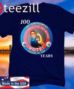 Women's Suffrage 19th Amendment 100th Anniversary 2020 Shirts