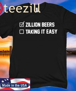 ZILLION BEERS CHECKLIST TAKING IT EASY TSHIRT