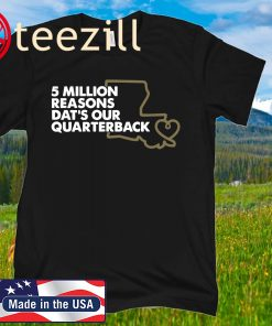 5 MILLION REASONS DAT'S OUR QUARTERBACK TSHIRT