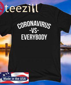 CORONAVIRUS VS EVERYBODY, COVID 19 T-SHIRT