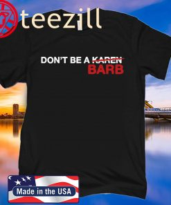 DON'T BE A KAREN BARB CLASSIC SHIRT