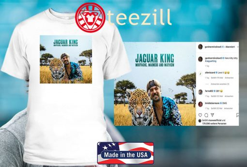 "Jaguar King: Mustache, Madness and Mayhem"" T-Shirt"