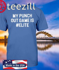 My punch out game is #Elite T-Shirt